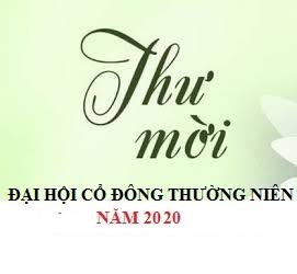 THƯ MỜI HỌP ĐẠI HỘI ĐỒNG CỔ ĐÔNG THƯỜNG NIÊN 2020